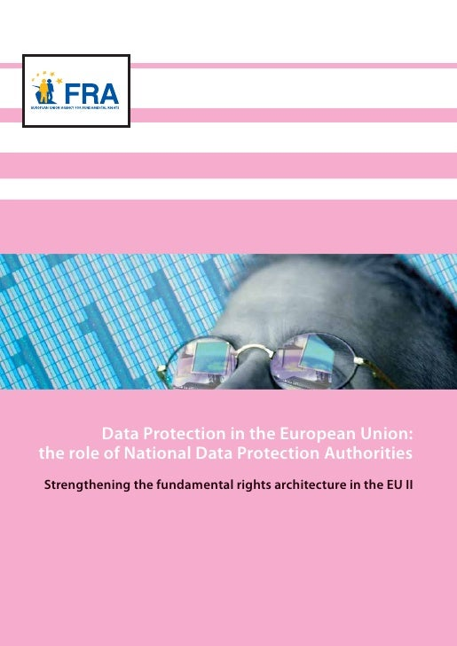 Data Protection in the European Union: the role of National Data Protection Authorities Strengthening the fundamental righ...