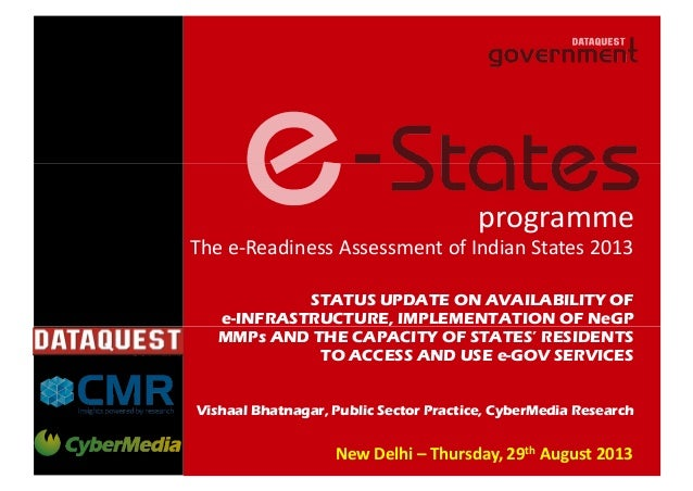 STATUS UPDATE ON AVAILABILITY OF e-INFRASTRUCTURE, IMPLEMENTATION OF NeGP programme The e-Readiness Assessment of Indian S...