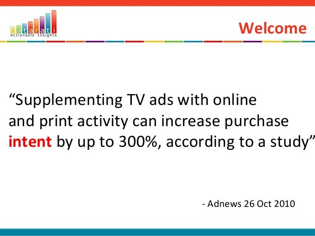 """Welcome """"Supplementing TV ads with online and print activity can increase purchase intent by up to 300%, according to a st..."""