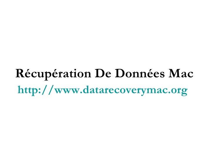 Récupération De Données Mac http://www.datarecoverymac.org