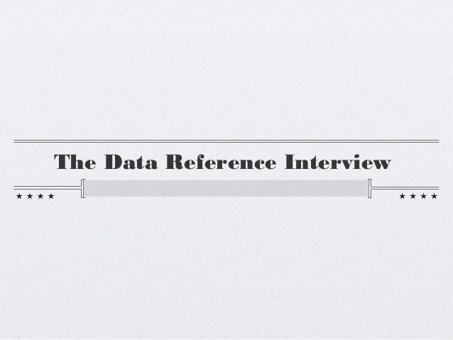 The Data Reference Interview
