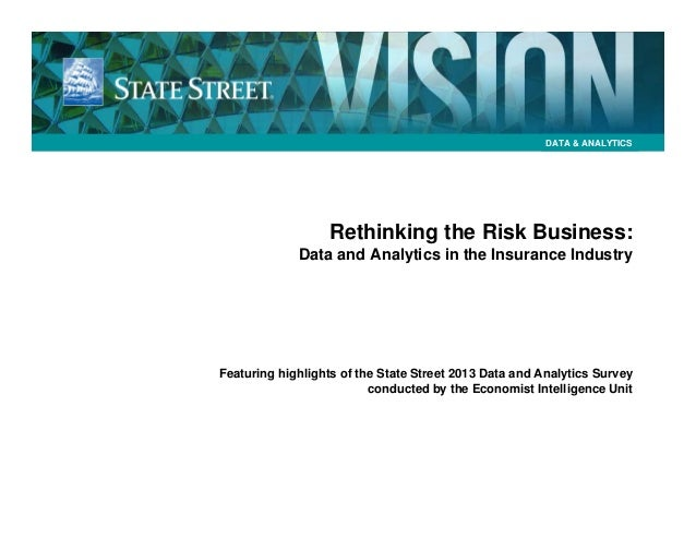 DATA & ANALYTICS  Rethinking the Risk Business: Data and Analytics in the Insurance Industry  Featuring highlights of the ...