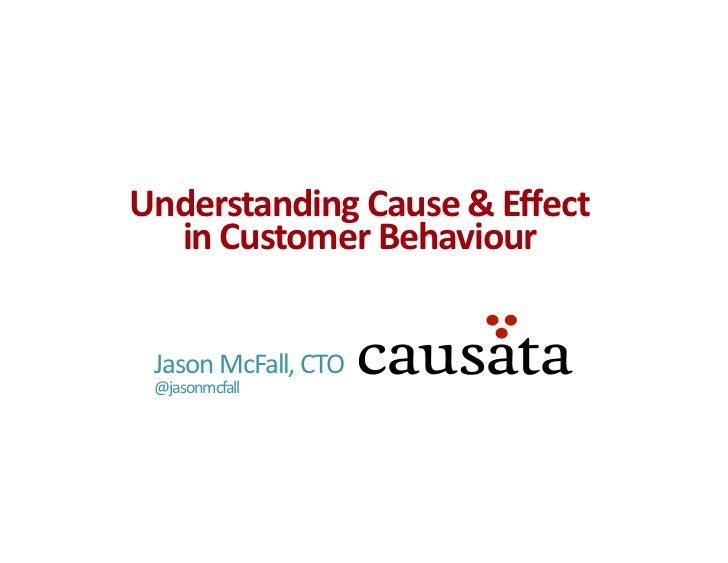 Understanding Cause and Effect in Customer Behaviour
