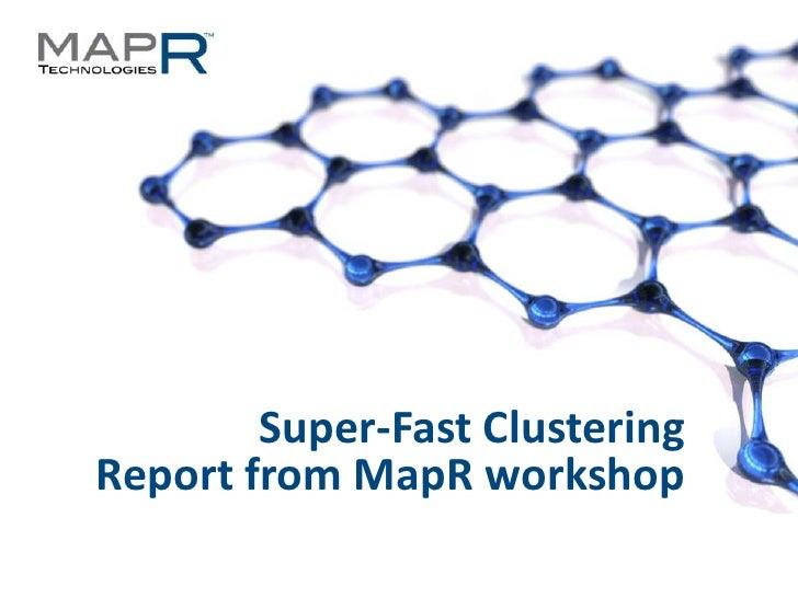 Super-Fast Clustering Report in MapR