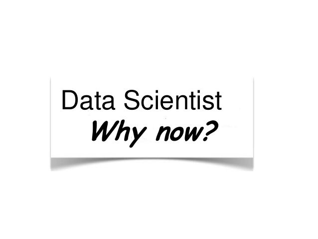 Data Scientist Why now?