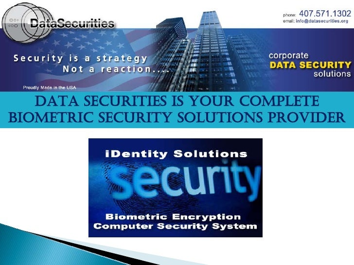 DATA SECURITIES IS YOUR COMPLETE BIOMETRIC SECURITY SOLUTIONS PROVIDER