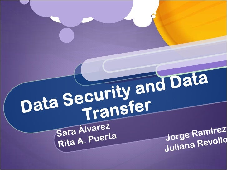 Data security and Data Transfer