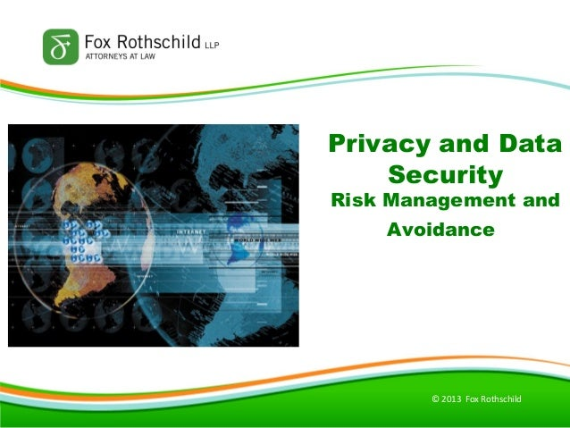 © 2013 Fox RothschildPrivacy and DataSecurityRisk Management andAvoidance