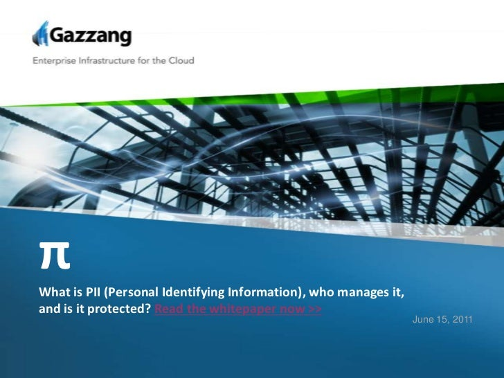 πWhat is PII (Personal Identifying Information), who manages it, and is it protected? Read the whitepaper now >><br />June...