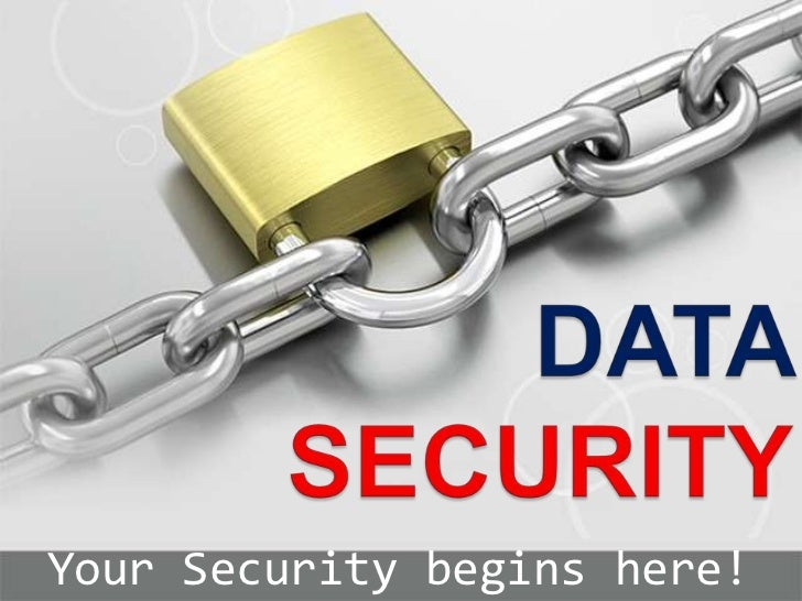DATA SECURITY<br />Your Security beginshere!<br />