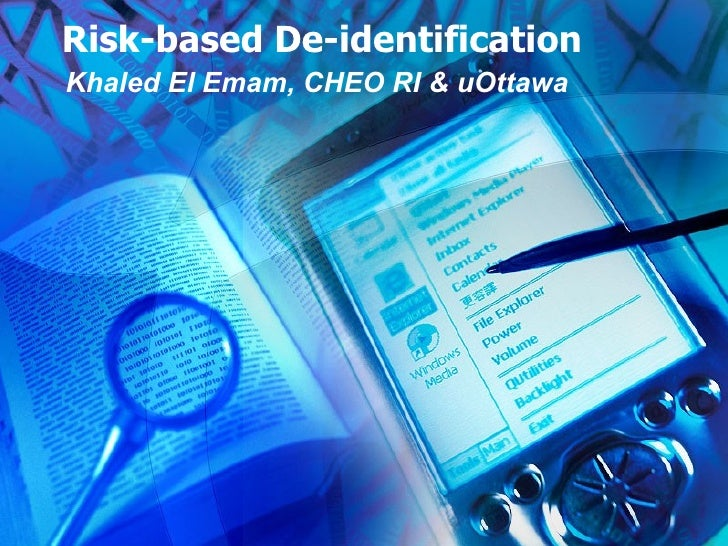 Risk Based De-identification for Sharing Health Data