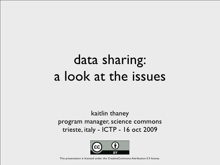data sharing: a look at the issues               kaitlin thaney program manager, science commons  trieste, italy - ICTP - ...