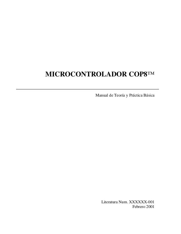 MICROCONTROLADOR COP8™          Manual de Teoría y Práctica Básica             Literatura Num. XXXXXX-001                 ...