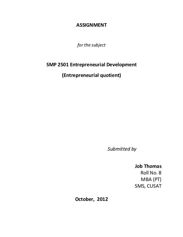 ASSIGNMENT            for the subjectSMP 2501 Entrepreneurial Development      (Entrepreneurial quotient)                 ...