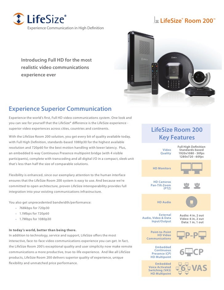LifeSize® Room 200™             Experience Communication in High Definition             Introducing Full HD for the most  ...