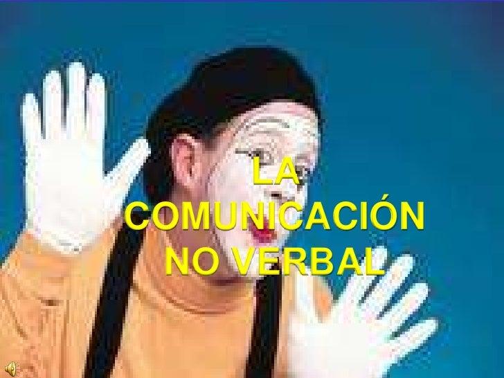 LA COMUNICACIÓN NO VERBAL<br />