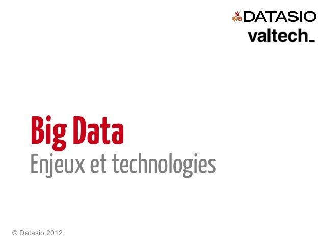 Big Data    Enjeux et technologies© Datasio 2012