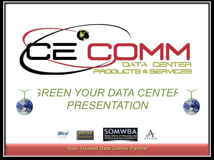 """CE COMM\'s """"Green Your Data Center"""" presentation"""