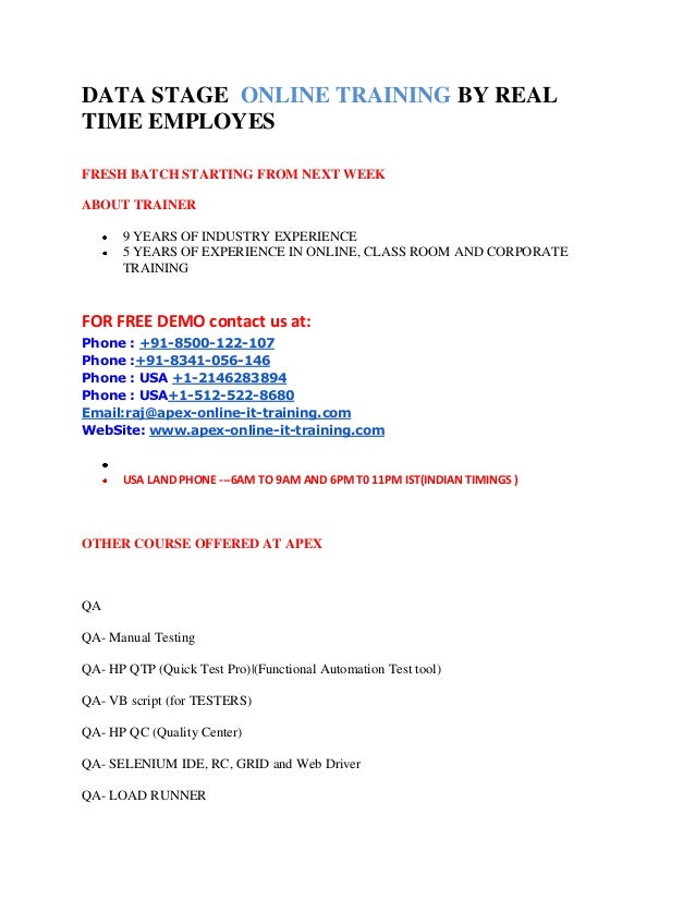 DATA STAGE ONLINE TRAINING BY REAL TIME EMPLOYES FRESH BATCH STARTING FROM NEXT WEEK ABOUT TRAINER 9 YEARS OF INDUSTRY EXP...