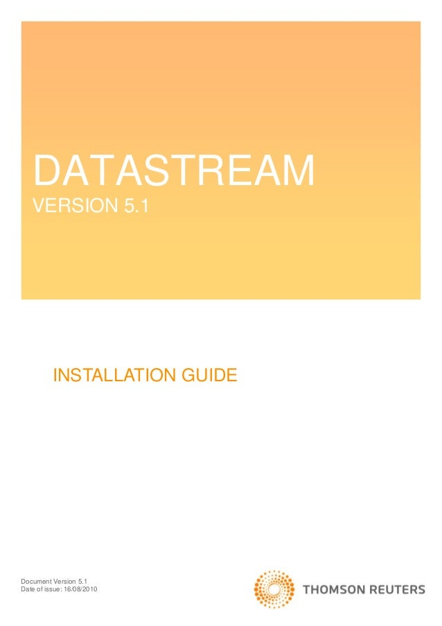 DATASTREAM   VERSION 5.1          INSTALLATION GUIDEDocument Version 5.1Date of issue: 16/08/2010