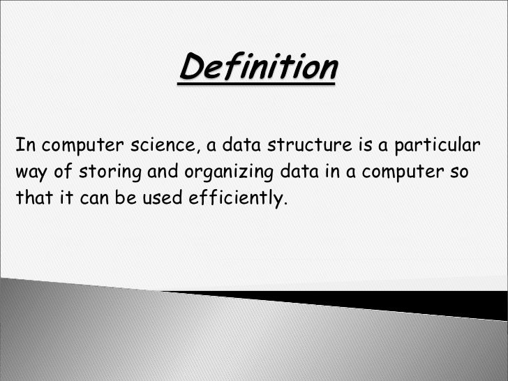 In computer science, a data structure is a particular way of storing and organizing data in a computer so that it can be u...