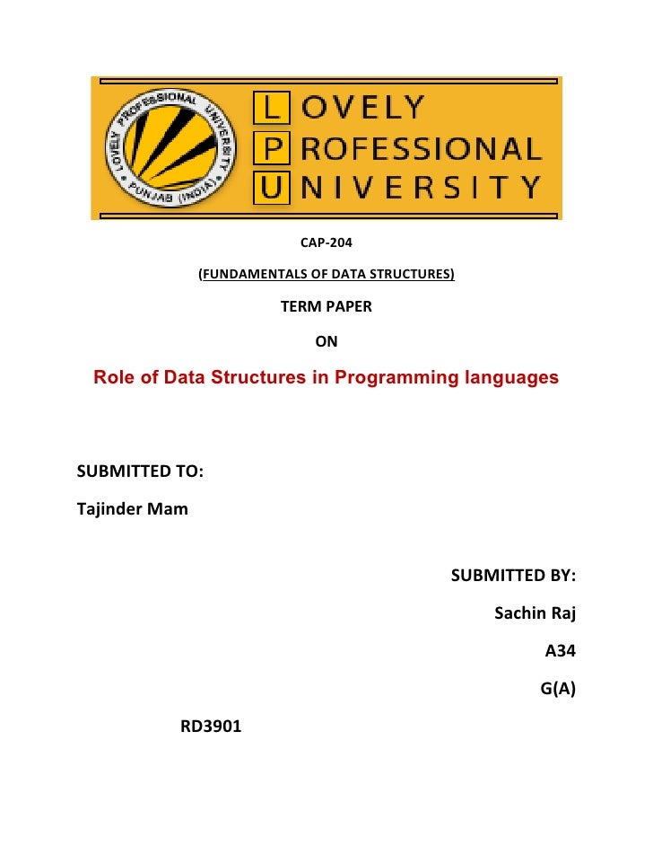 CAP-204               (FUNDAMENTALS OF DATA STRUCTURES)                         TERM PAPER                              ON...