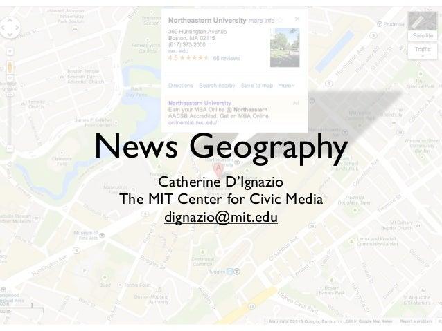 News Geography Catherine D'Ignazio The MIT Center for Civic Media dignazio@mit.edu