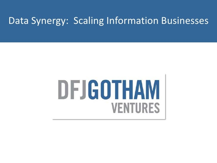 Data Synergy:  Scaling Information Businesses<br />