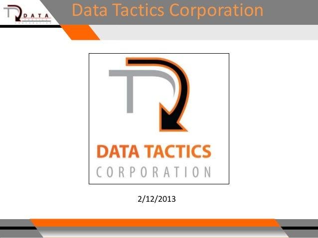 Data Tactics Corporation        2/12/2013