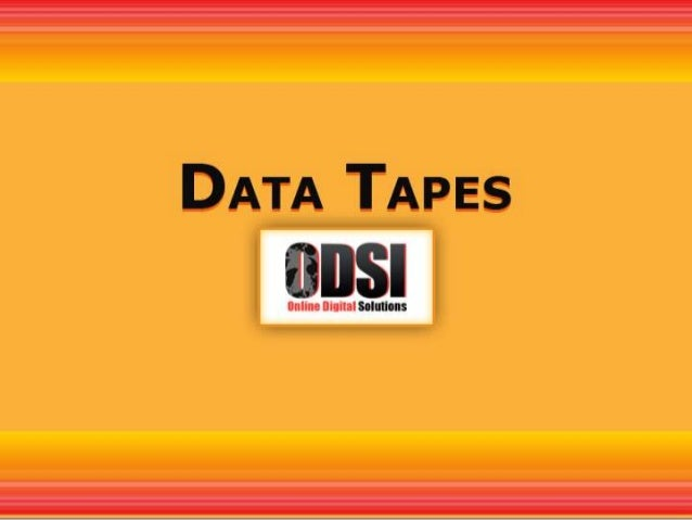 What are Data Tapes?