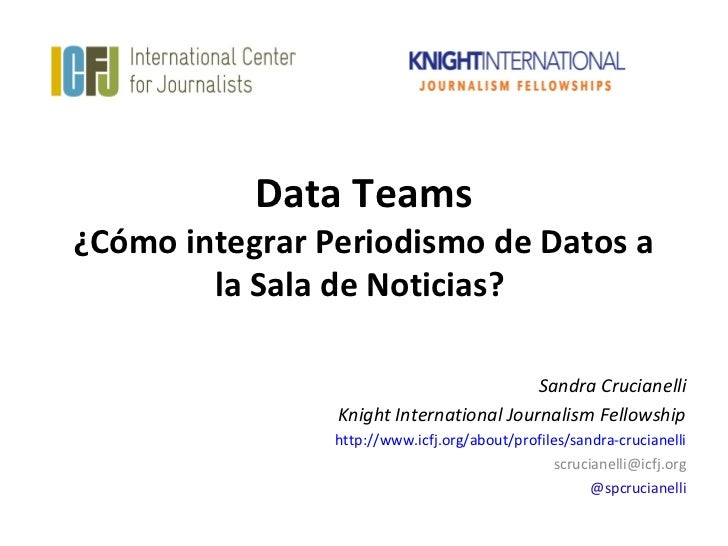 Data Teams¿Cómo integrar Periodismo de Datos a        la Sala de Noticias?                                         Sandra ...