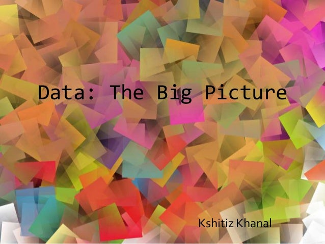 Data, the big picture