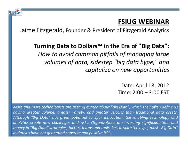 Data to Dollars™ - Practical Analytics in the Big Data Era Jaime Fitzgerald April 2012