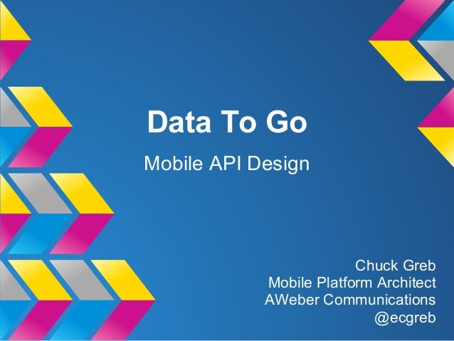 Data To Go: Mobile API Design (Lightning Talk)