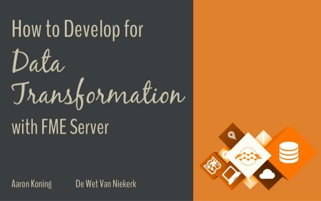 How to Develop for Data Transformation with FME Server