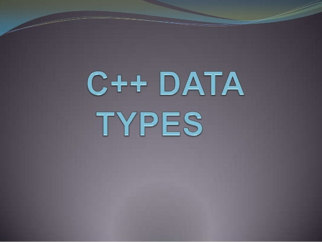 DATA TYPES Data types are means to identify the type of data and associated operations of handling it. C++ provides a pre...