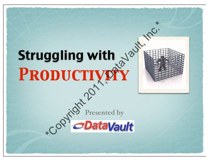 Struggling withProductivity          Presented by
