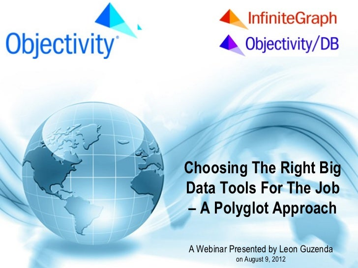 www.Objectivity.com                      Choosing The Right Big                      Data Tools For The Job               ...