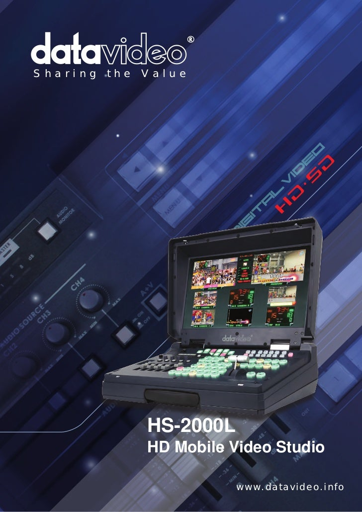 S h a r i n g   t h e   V a l u e                         HS-2000L                         HD Mobile Video Studio         ...
