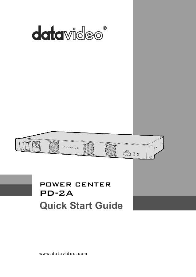 PD-2A  POWER CENTER  Quick Start Guide  www.datavideo.com