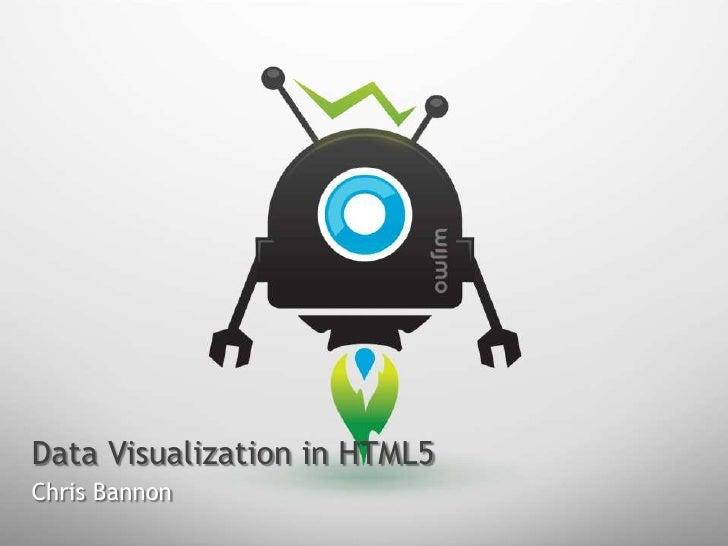 Data Visualization in HTML5<br />Chris Bannon<br />