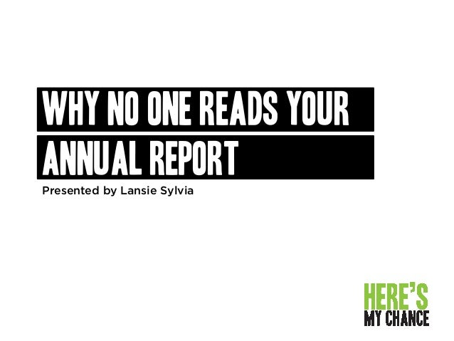 Why no one reads your annual reportPresented by Lansie Sylvia