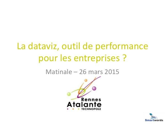 La dataviz, outil de performance pour les entreprises ? Matinale – 26 mars 2015