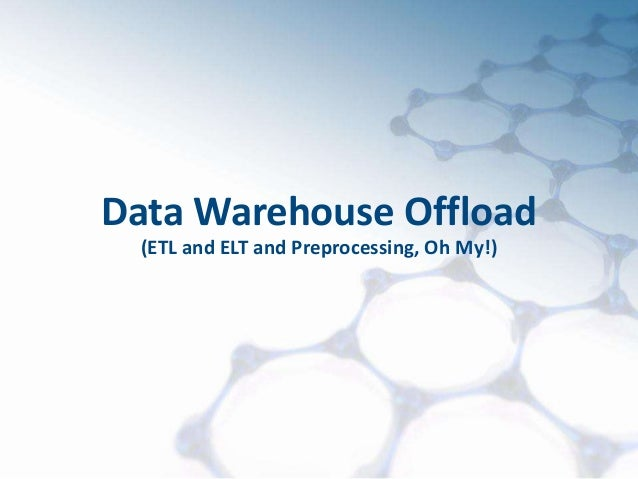 1©MapR Technologies - Confidential Data Warehouse Offload (ETL and ELT and Preprocessing, Oh My!)