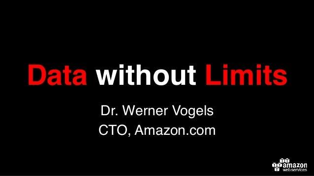 AWS Enterprise Day | Closing Keynote - Data Without Limits, Dr Werner Vogels