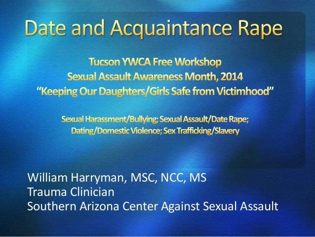 William Harryman, MSC, NCC, MS Trauma Clinician Southern Arizona Center Against Sexual Assault