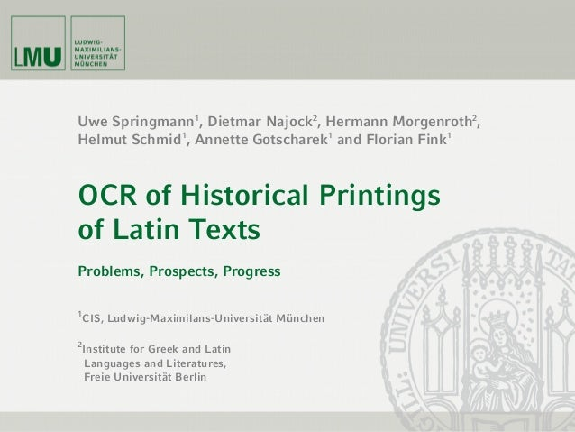 Datech2014 - Session 4 - OCR of Historical Printings of Latin Texts: Problems, Prospects, Progress