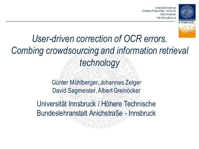 Universität Innsbruck Christoph-Probst-Platz, Innrain 52 6020 Innsbruck http://info.uibk.ac.at User-driven correction of O...