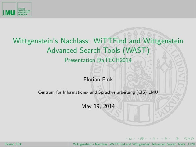 Datech2014 - Session 5 - Wittgenstein's Nachlass: WiTTFind and Wittgenstein Advanced Search Tools (WAST)