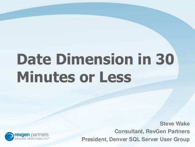 Date Dimension in 30 Minutes or Less